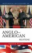Historical Dictionary Of Anglo-american Relations Hardcover By Ellis Sylvia...