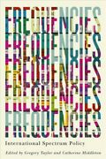 Frequencies International Spectrum Policy Hardcover By Taylor Gregory Ed...