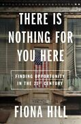 There Is Nothing For You Here Finding Opportunity In The Twenty-first Centu...
