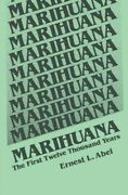 Marihuana The First Twelve Thousand Years Paperback By Abel Ernest L. Bra...