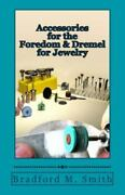 Accessories For The Foredom And Dremel For Jewelry, Like New Used, Free Shipp...