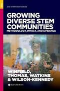 Growing Diverse Stem Communities Methodology, Impact, And Evidence By Leyte L. W