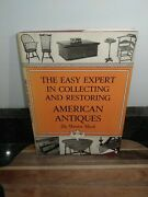 The Easy Expert In Collecting And Restoring American Antiques By Moreton Marsh