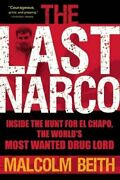 The Last Narco Inside The Hunt For El Chapo, The World's Most Wanted Drug Lord