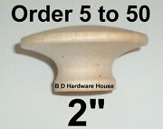 Large 2 Birch Hard Wood Cabinet Pulls / Drawer Knobs - Select Option 5 To 50