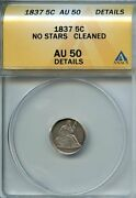 1837 5c H10 Anacs Au 50 Cleaned About Almost Uncirculated No Stars Half Dime