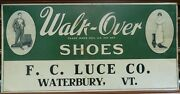 Beautiful Advertising Sign Walk-over Shoes F.c. Luce Co Waterbury Vermont