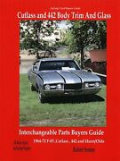 Cutlass And 442 Body Trim And Glass Interchangeable Parts Buyers Guide 1964-1972