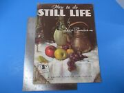Vintage How To Do Still Life By Leon Franks Walter T. Foster Art Magazine L882