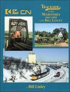 Trackside In The Maritimes 1967-1993 With Bill Linley / Railroad / Trains