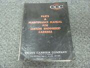 Crane Carrier Co. Ccc 5584a Truck Parts Catalog And Service Maintenance Manual