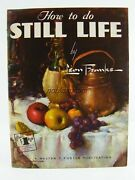 How To Do Still Life By Leon Franks 52 Walter Foster Art Book