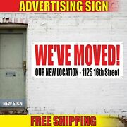 Weand039ve Moved Advertising Banner Vinyl Mesh Decal Sign Our New Location Address