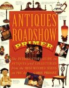 Antiques Roadshow Primer The Introductory Guide To Antiques And...