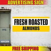 Fresh Roasted Almonds Advertising Banner Vinyl Mesh Decal Sign Pecans Nuts Sell