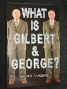 Signed What Is Gilbert And George 2017-1st Michael Bracewell, Modern Art, Uk Hb