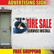 Tire Sale Service Install Advertising Banner Vinyl Mesh Decal Sign Auto Shop Now