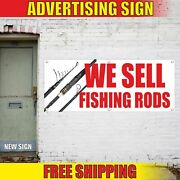 We Sell Fishing Rods Advertising Banner Vinyl Mesh Decal Sign Reels Boats Hooks