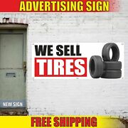 We Sell Tires Advertising Banner Vinyl Mesh Decal Sign Wheels All Sizes New Used