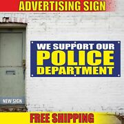 We Support Our Police Department Advertising Banner Vinyl Mesh Decal Sign Local