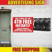 Buy 3 Tires Get The 4th Free Instantly Advertising Banner Vinyl Mesh Decal Sign