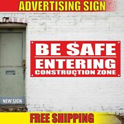 Be Safe Entering Construction Zone Advertising Banner Vinyl Mesh Decal Sign Area