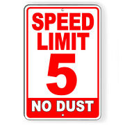 Speed Limit 5 Mph No Dust Red Metal Sign Or Decal 6 Sizes Miles Per Hour Sw70red