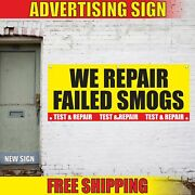 We Repair Failed Smogs Advertising Banner Vinyl Mesh Decal Sign Test Check Auto