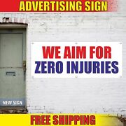 We Aim For Zero Injuries Advertising Banner Vinyl Mesh Decal Sign Safety Health