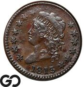 1813 Large Cent, Classic Head, Scarce Early Collector Copper Coin, Xf Bid 1600