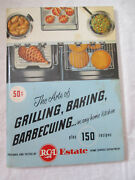 Arts Of Grilling Baking Barbecuing In Any Home Kitchen 150 Recipes Rca Estate