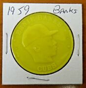 Very Rare Scarce 1959 Armour Coin Ernie Banks Yellow Maybe Only One Known
