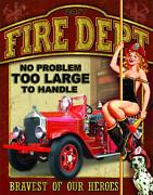 Fire Dept - No Problem Too Large To Handle Tin Sign, 12.5 W X 16 H