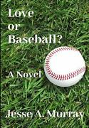 Love Or Baseball By Murray, Jesse A.