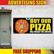 Buy Our Pizza Banner Advertising Vinyl Sign Flag Italian Best We Knead The Dough