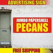 Jumbo Papershell Pecans Banner Advertising Vinyl Sign Flag Candied Roasted Fair