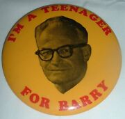 Large 3.5 Barry Goldwater Pinback Campaign Button I'm A Teenager For Barry Htf