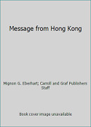 Message From Hong Kong By Mignon G. Eberhart Carroll And Graf Publishers Staff