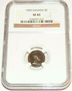 Canada Canadian 1903 5c Ngc Xf45 Xf 45 Five 5 Cent Graded Certified Silver Coin