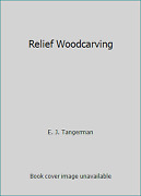 Relief Woodcarving By E. J. Tangerman