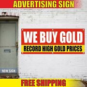 We Buy Gold Banner Advertising Vinyl Sign Flag Paid Pawn Record High Gold Prices