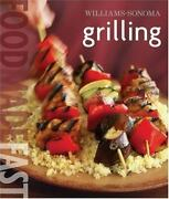 Grilling By Rick Rodgers Williams-sonoma And Williams-sonoma Staff 2007...