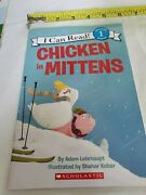 I Can Read Level 1 Chicken In Mittens By Adam Lehrhaupt 2017, Paperback