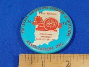 1976 Tri-state Gasoline And Tractor Assoc Show Portlandindiana Pinback Button Vtg