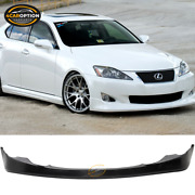 Fits 06-08 Lexus Is250 Is350 Vip Style Front Bumper Lip Pu