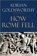 How Rome Fell Death Of A Superpower Goldsworthy Adrian Very Good Book