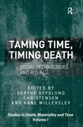 Taming Time Timing Death Social Technologies And Ritual Studies In Death Mat