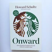 Onward How Starbucks Fought For Its Life Without Losing Its Soul Year 2011
