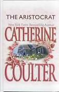 The Aristocrat Hardcover Catherine Coulter