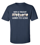 Trenz Shirt Company Hate Is Taught Learn To Love Unisex Short Sleeve T-shirt